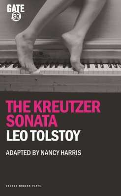 The Kreutzer Sonata - Tolstoy, Leo, and Harris, Nancy (Adapted by)