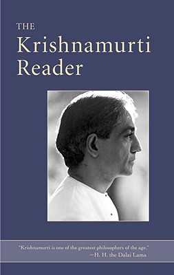The Krishnamurti Reader - Krishnamurti, J