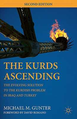 The Kurds Ascending: The Evolving Solution to the Kurdish Problem in Iraq and Turkey - Romano, David (Foreword by), and Gunter, M
