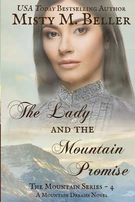 The Lady and the Mountain Promise - Beller, Misty M