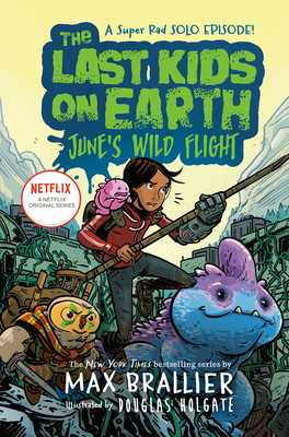 The Last Kids on Earth: June's Wild Flight - Brallier, Max
