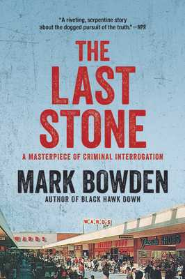 The Last Stone: A Masterpiece of Criminal Interrogation - Bowden, Mark