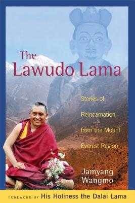 The Lawudo Lama: Stories of Reincarnation from the Mount Everest Region - Wangmo, Jamyang, and Dalai Lama (Foreword by)