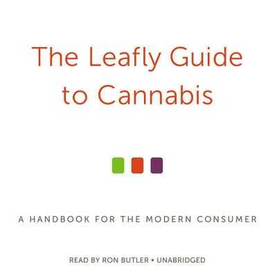 The Leafly Guide to Cannabis - Martin, Sam, and Team, The Leafly