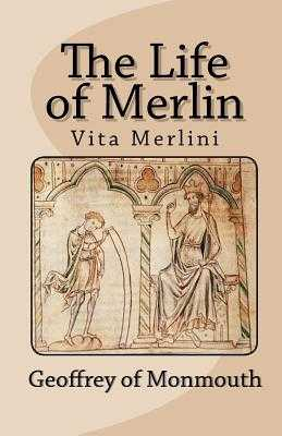 The Life of Merlin, Vita Merlini - Geoffrey of Monmouth