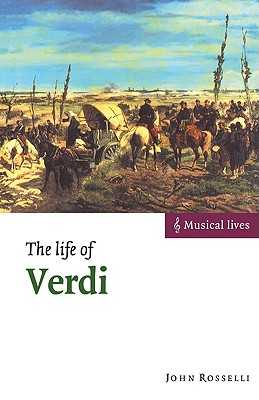 The Life of Verdi - Rosselli, John
