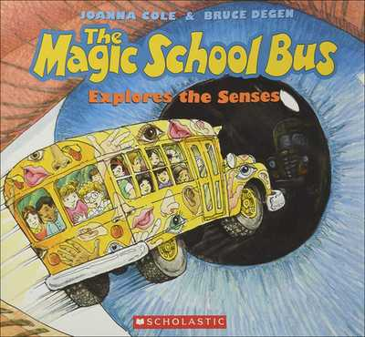 The Magic School Bus Explores the Senses - Cole, Joanna