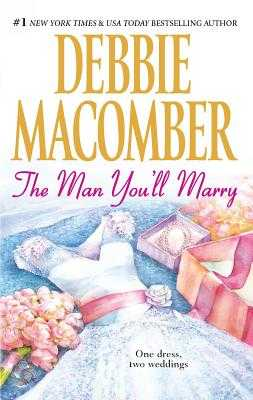 The Man You'll Marry: An Anthology - Macomber, Debbie