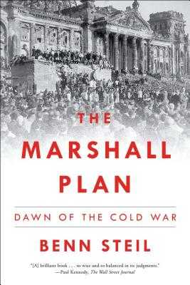 The Marshall Plan: Dawn of the Cold War - Steil, Benn