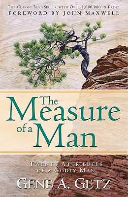The Measure of a Man - Getz, Gene A, Dr.