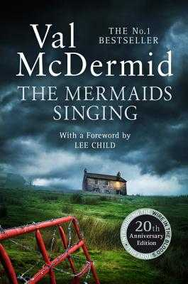 The Mermaids Singing - McDermid, Val, and Child, Lee (Foreword by)
