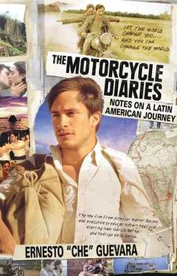 The Motorcycle Diaries: Notes on a Latin American Journey - Guevara, Ernesto Che