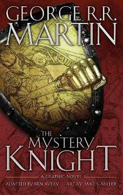 The Mystery Knight: A Graphic Novel - Martin, George R. R.