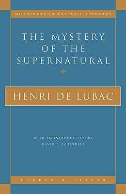 The Mystery of the Supernatural - de Lubac, Henri