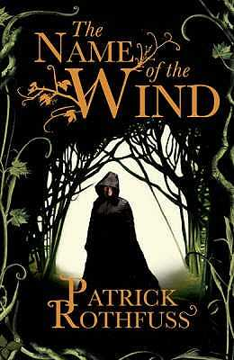 The Name of the Wind: The Kingkiller Chronicle: Book 1 - Rothfuss, Patrick