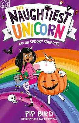 The Naughtiest Unicorn and the Spooky Surprise - Bird, Pip