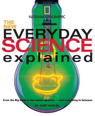 The New Everyday Science Explained - Suplee, Curt