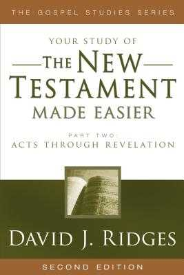 The New Testament Made Easier Part 2: Acts Through Revelation - Ridges, David J