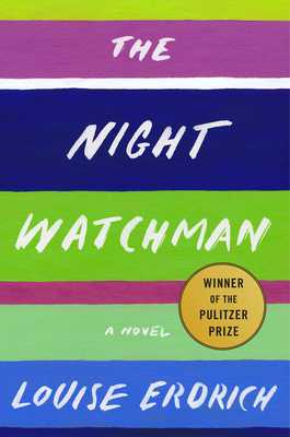 The Night Watchman - Erdrich, Louise