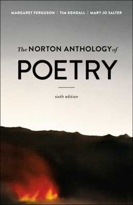 The Norton Anthology of Poetry - Ferguson, Margaret, and Kendall, Tim, and Salter, Mary Jo