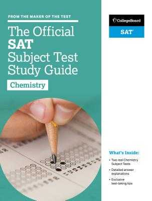 The Official SAT Subject Test in Chemistry Study Guide - College Board