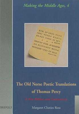 The Old Norse Poetic Translations of Thomas Percy: A New Edition and Commentary - Clunies Ross, Margaret (Editor)