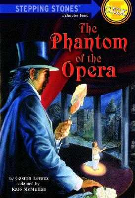 The Phantom of the Opera - Leroux, Gaston, and McMullan, Kate (Adapted by)