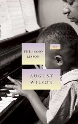 The Piano Lesson: 1936 - Wilson, August, and Morrison, Toni (Foreword by)