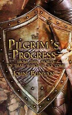 The Pilgrim's Progress: Both Parts and with Original Illustrations - Bunyan, John
