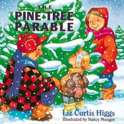 The Pine Tree Parable: The Parable Series - Higgs, Liz Curtis