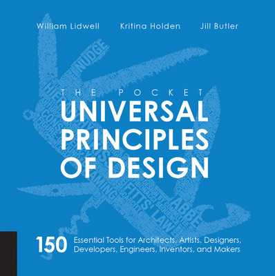 The Pocket Universal Principles of Design: 150 Essential Tools for Architects, Artists, Designers, Developers, Engineers, Inventors, and Makers - Lidwell, William