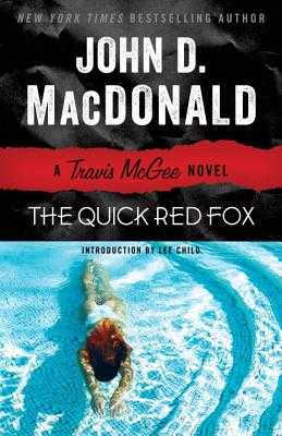 The Quick Red Fox: A Travis McGee Novel - MacDonald, John D, and Child, Lee (Introduction by)