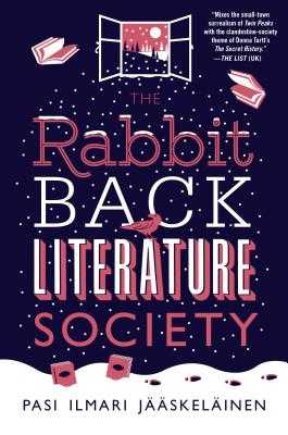 The Rabbit Back Literature Society - Jaaskelainen, Pasi Ilmari, and Rogers, Lola M (Translated by)