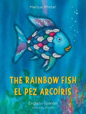 The Rainbow Fish/El Pez Arcoiris - Pfister, Marcus