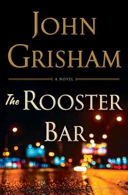 The Rooster Bar - Grisham, John