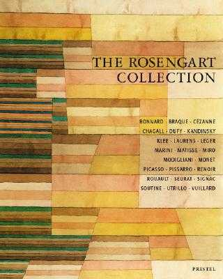 The Rosengart Collection - Rosenberg, Angela (Editor), and Beaucamp, Eduard (Contributions by), and Rumelin, Cristian (Contributions by)