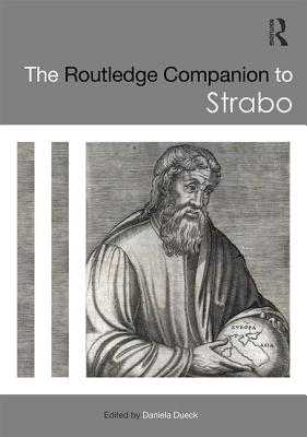 The Routledge Companion to Strabo - Dueck, Daniela (Editor)