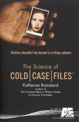 The Science of Cold Case Files - Ramsland, Katherine