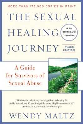 The Sexual Healing Journey: A Guide for Survivors of Sexual Abuse - Maltz, Wendy, M.S.W.
