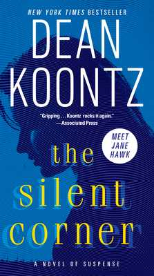 The Silent Corner: A Novel of Suspense - Koontz, Dean