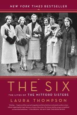 The Six: The Lives of the Mitford Sisters - Thompson, Laura