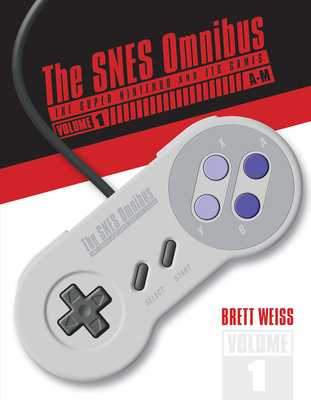 The Snes Omnibus: The Super Nintendo and Its Games, Vol. 1 (A-M) - Weiss, Brett