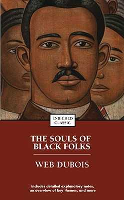 The Souls of Black Folk - DuBois, W E B