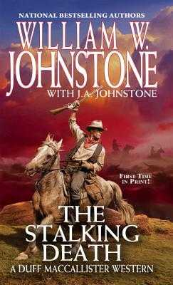The Stalking Death - Johnstone, William W, and Johnstone, J A