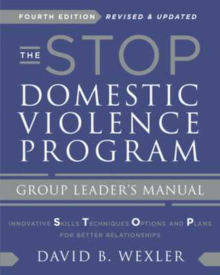 The Stop Domestic Violence Program: Group Leader's Manual - Wexler, David B