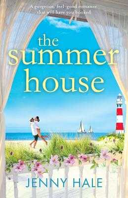 The Summer House: A gorgeous feel good romance that will have you hooked - Hale, Jenny