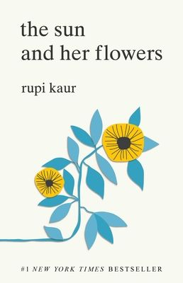 The Sun and Her Flowers - Kaur, Rupi