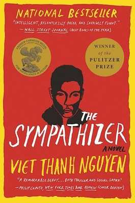 The Sympathizer: A Novel (Pulitzer Prize for Fiction) - Nguyen, Viet Thanh