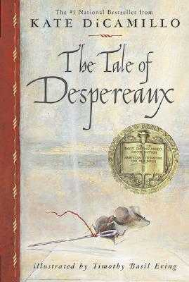 The Tale of Despereaux: Being the Story of a Mouse, a Princess, Some Soup and a Spool of Thread - DiCamillo, Kate