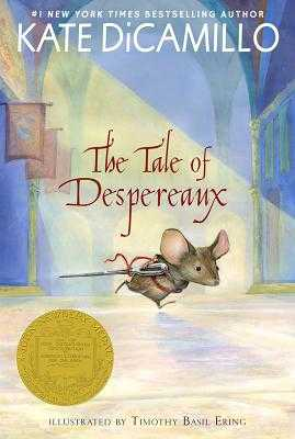 The Tale of Despereaux: Being the Story of a Mouse, a Princess, Some Soup, and a Spool of Thread - DiCamillo, Kate